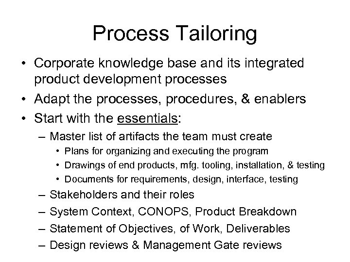 Process Tailoring • Corporate knowledge base and its integrated product development processes • Adapt