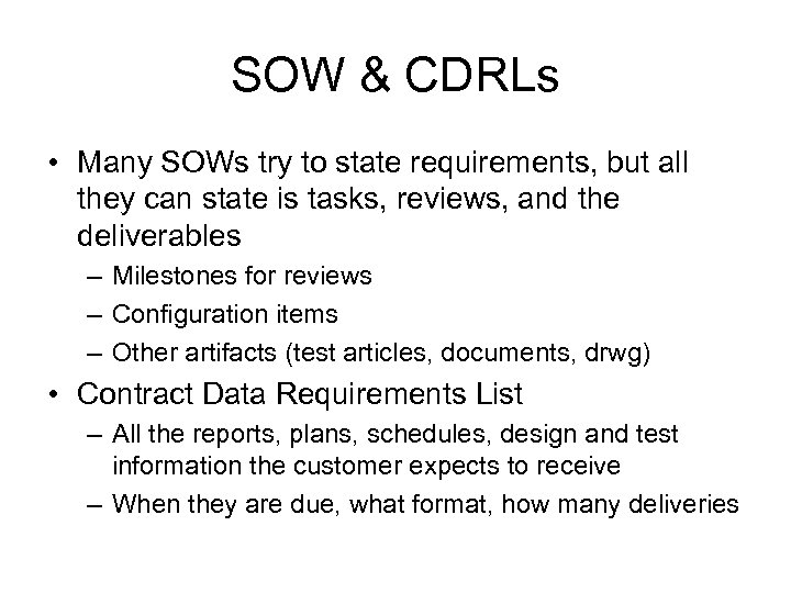 SOW & CDRLs • Many SOWs try to state requirements, but all they can