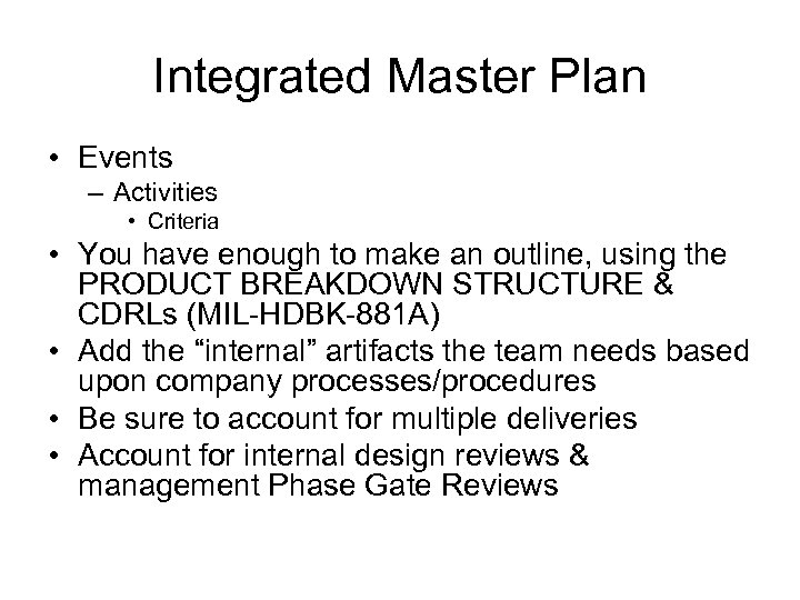 Integrated Master Plan • Events – Activities • Criteria • You have enough to