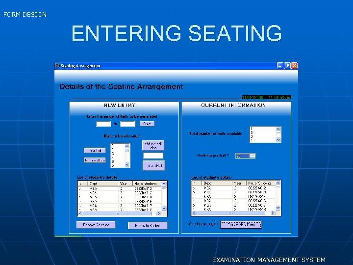 FORM DESIGN ENTERING SEATING EXAMINATION MANAGEMENT SYSTEM