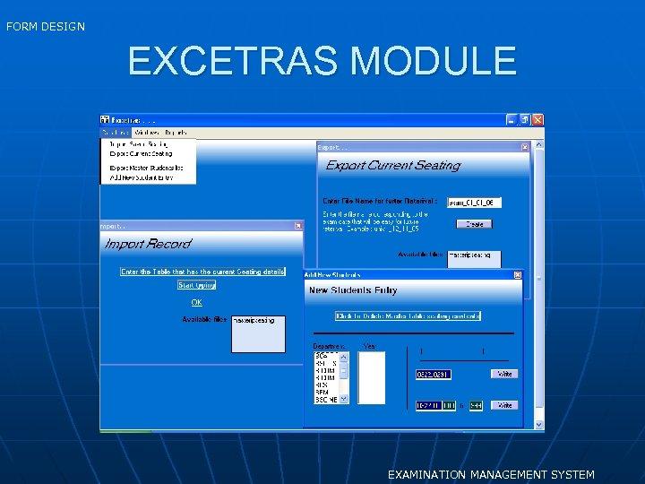 FORM DESIGN EXCETRAS MODULE EXAMINATION MANAGEMENT SYSTEM