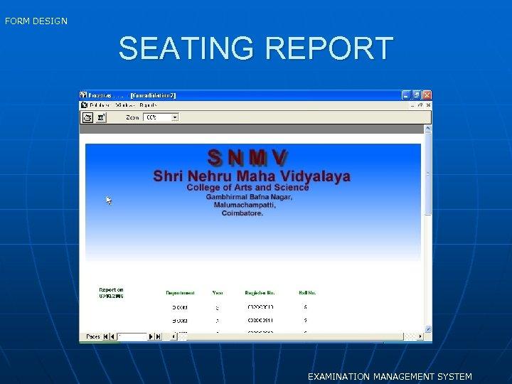 FORM DESIGN SEATING REPORT EXAMINATION MANAGEMENT SYSTEM