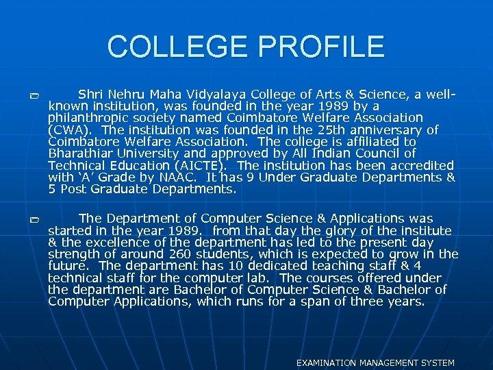 COLLEGE PROFILE 1 1 Shri Nehru Maha Vidyalaya College of Arts & Science, a