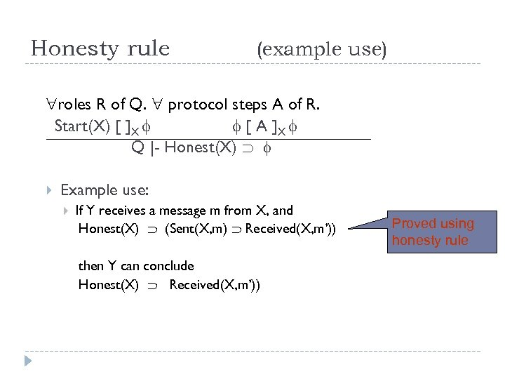 Honesty rule (example use) roles R of Q. protocol steps A of R. Start(X)