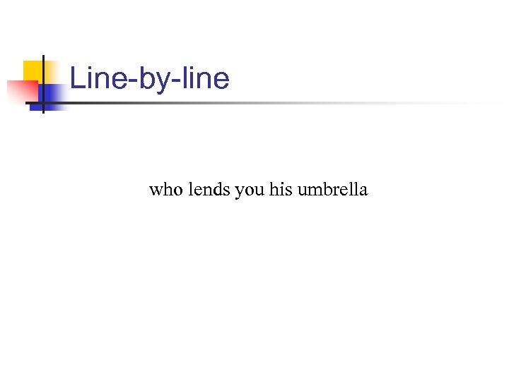 Line-by-line who lends you his umbrella