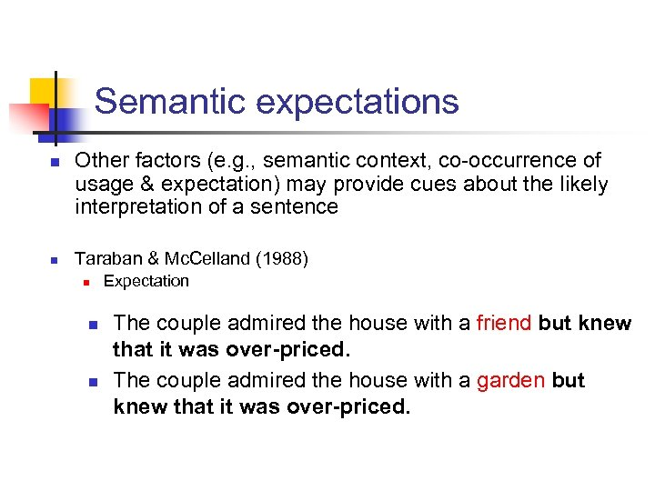 Semantic expectations n n Other factors (e. g. , semantic context, co-occurrence of usage