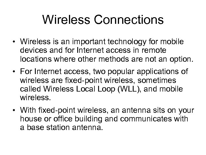 Wireless Connections • Wireless is an important technology for mobile devices and for Internet