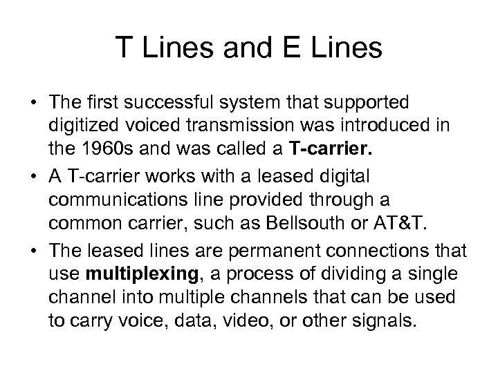 T Lines and E Lines • The first successful system that supported digitized voiced