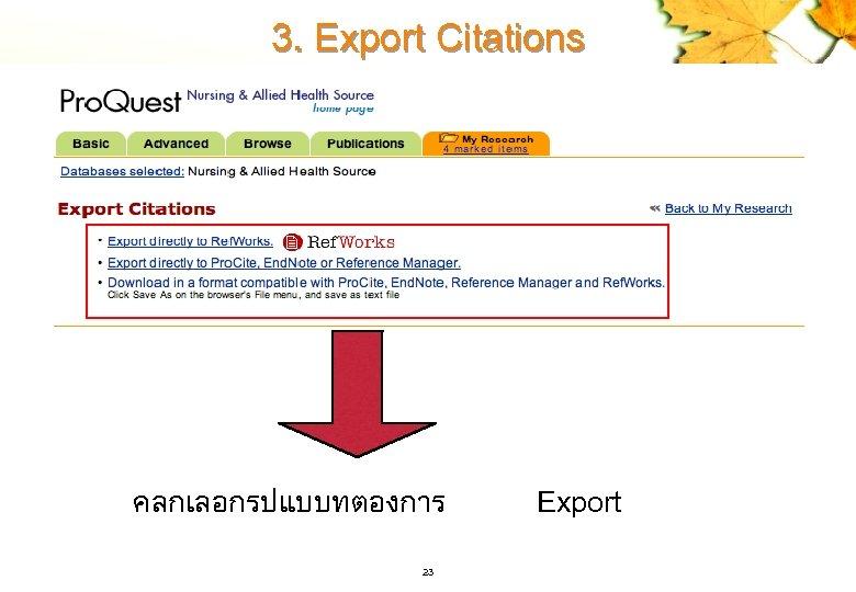 3. Export Citations คลกเลอกรปแบบทตองการ 23 Export
