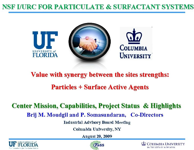 NSF I/URC FOR PARTICULATE & SURFACTANT SYSTEMS Value with synergy between the sites strengths: