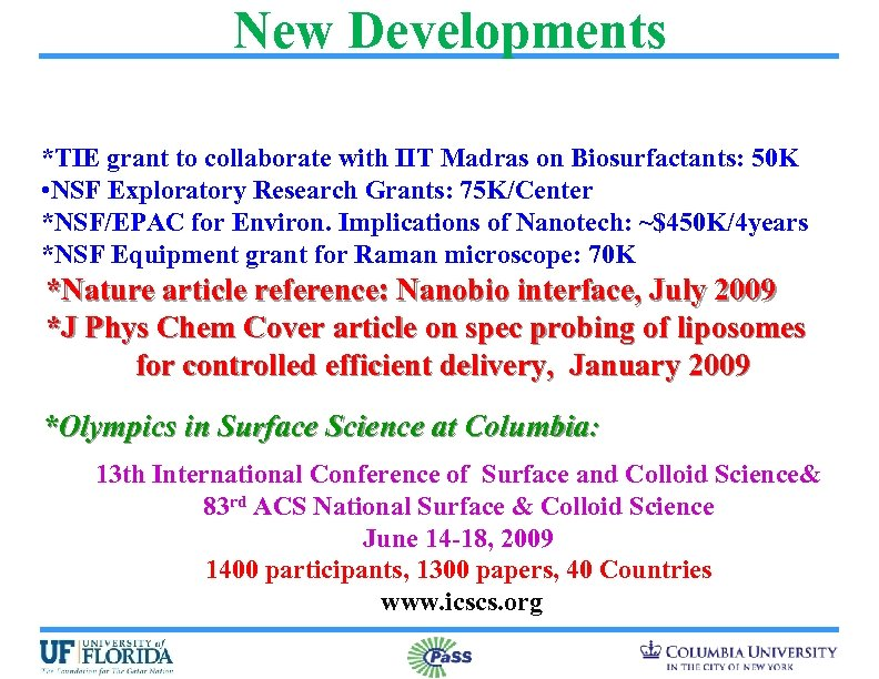New Developments *TIE grant to collaborate with IIT Madras on Biosurfactants: 50 K •