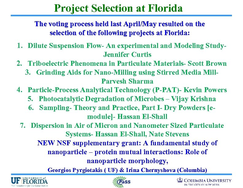 Project Selection at Florida The voting process held last April/May resulted on the selection