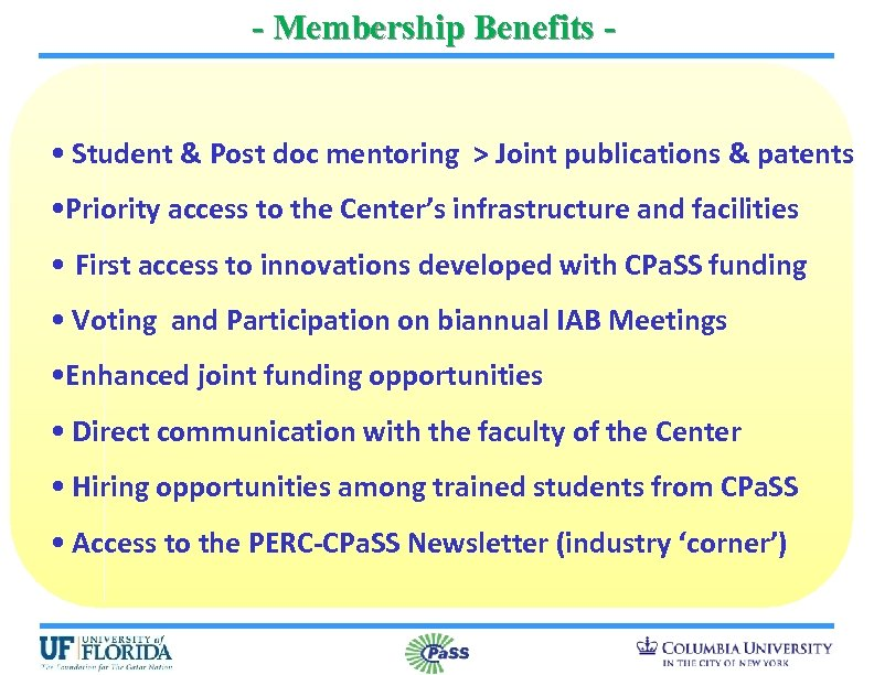- Membership Benefits • Student & Post doc mentoring > Joint publications & patents