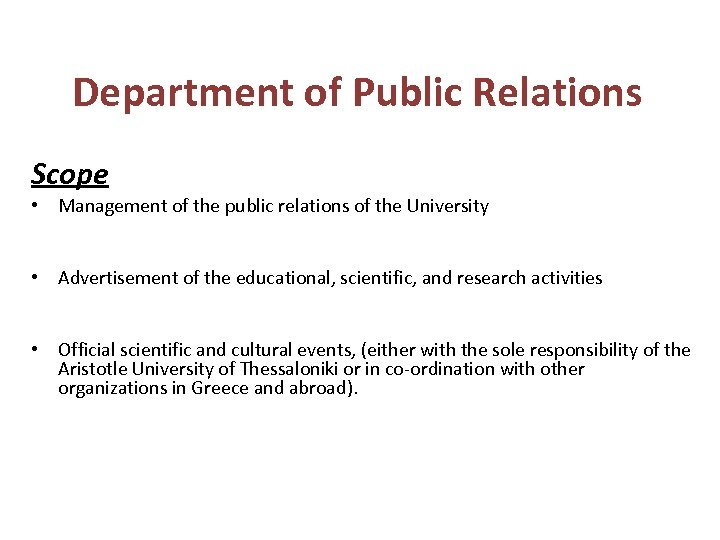 Department of Public Relations Scope • Management of the public relations of the University