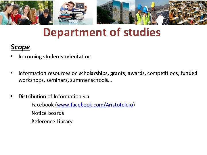 Department of studies Scope • In-coming students orientation • Information resources on scholarships, grants,