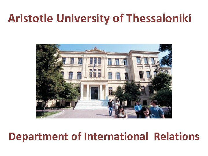 Aristotle University of Thessaloniki Department of International Relations