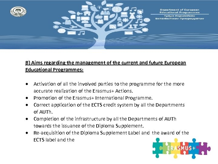 B) Aims regarding the management of the current and future European Educational Programmes: Activation