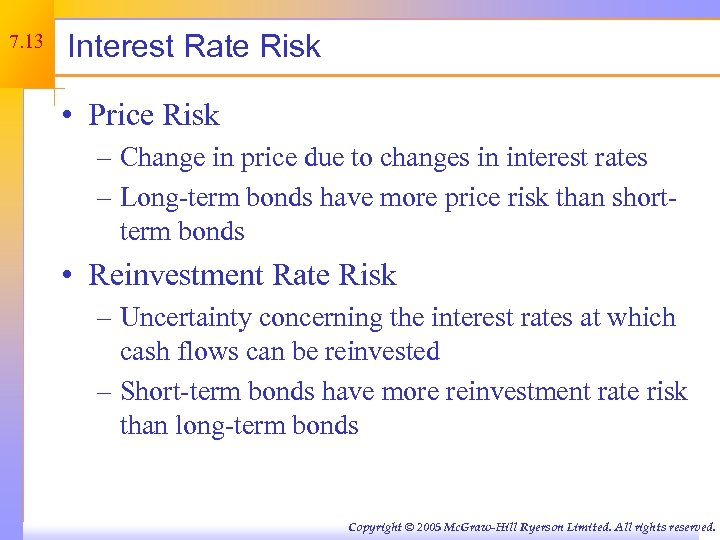 7. 13 Interest Rate Risk • Price Risk – Change in price due to