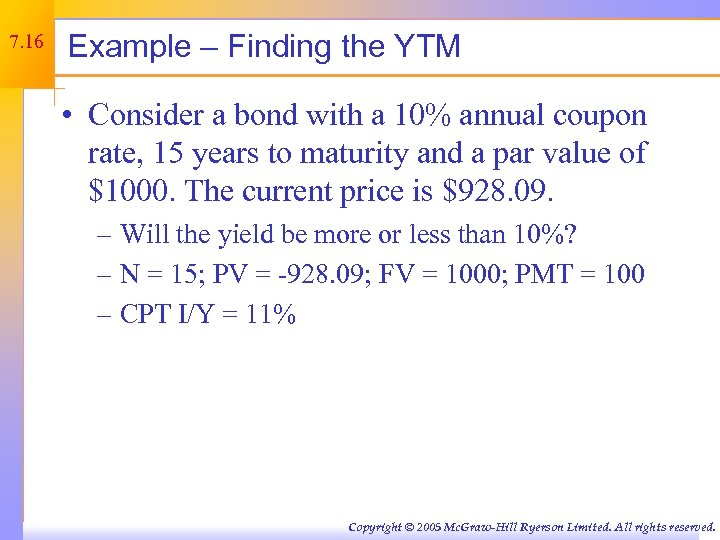 7. 16 Example – Finding the YTM • Consider a bond with a 10%