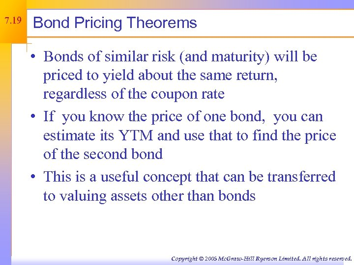 7. 19 Bond Pricing Theorems • Bonds of similar risk (and maturity) will be