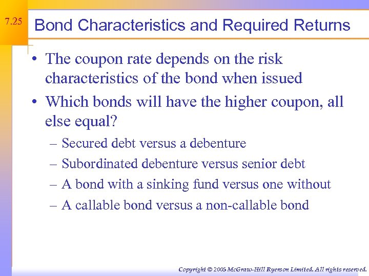 7. 25 Bond Characteristics and Required Returns • The coupon rate depends on the