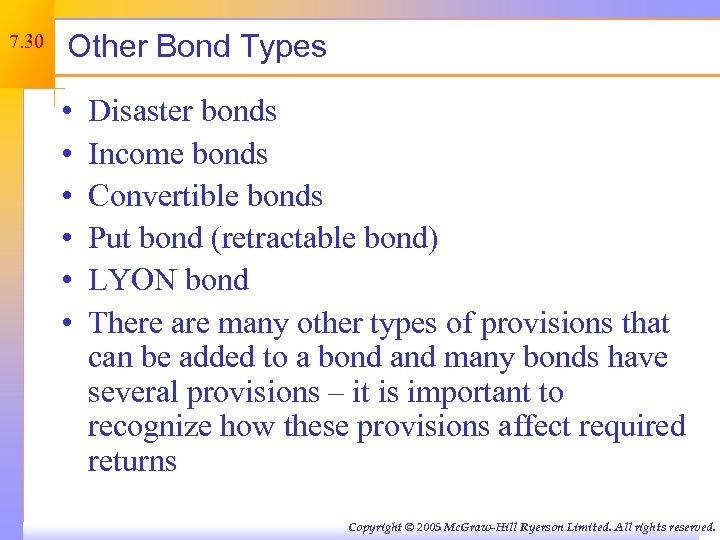 7. 30 Other Bond Types • • • Disaster bonds Income bonds Convertible bonds