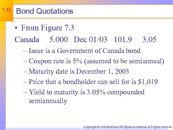 7. 32 Bond Quotations • From Figure 7. 3 Canada 5. 000 Dec 01/03