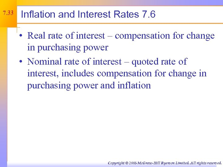7. 33 Inflation and Interest Rates 7. 6 • Real rate of interest –