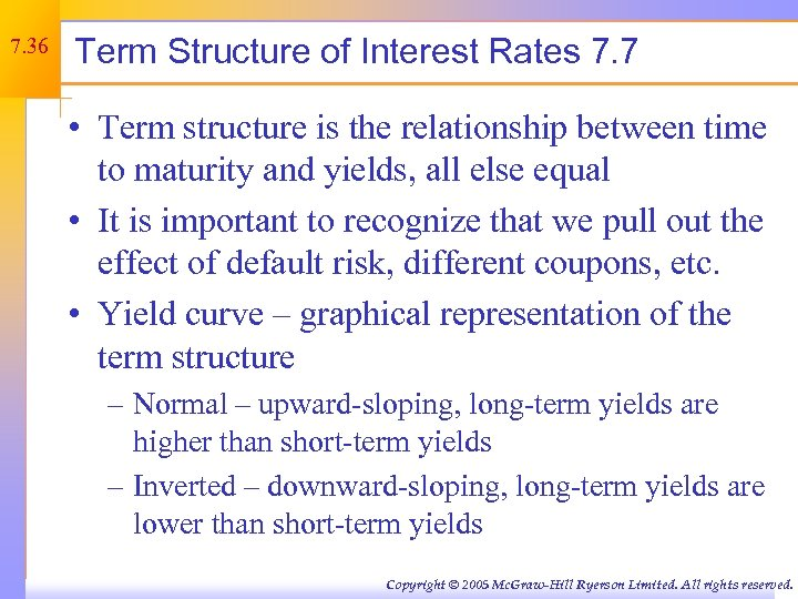 7. 36 Term Structure of Interest Rates 7. 7 • Term structure is the