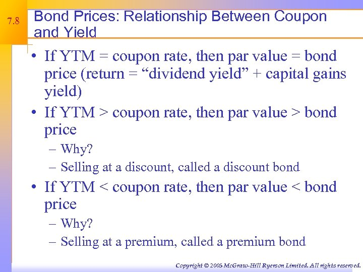 7. 8 Bond Prices: Relationship Between Coupon and Yield • If YTM = coupon