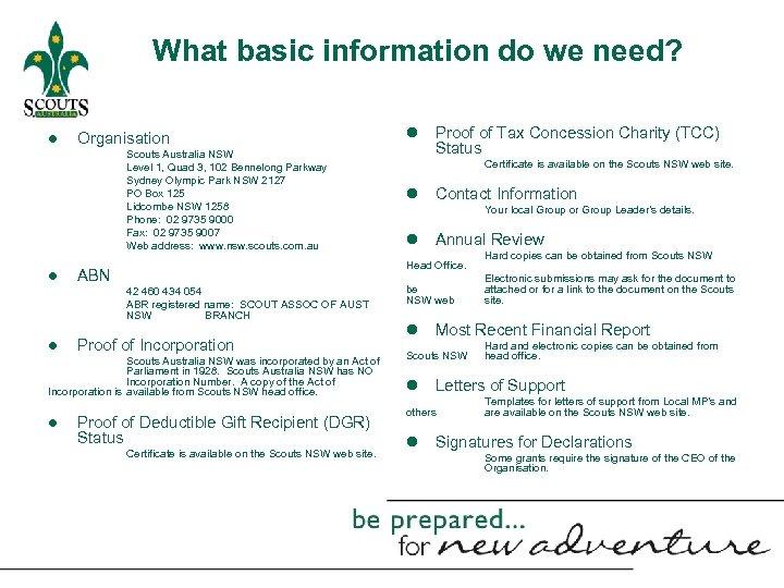 What basic information do we need? ● Organisation Scouts Australia NSW Level 1, Quad