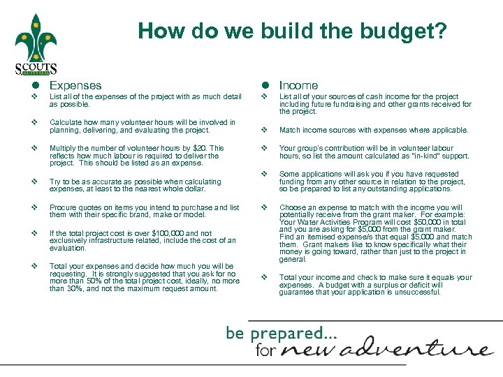 How do we build the budget? l Expenses l Income v List all of