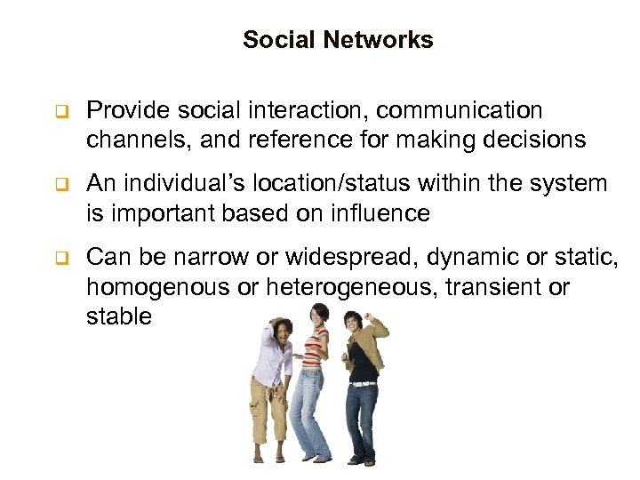 Social Networks q Provide social interaction, communication channels, and reference for making decisions q