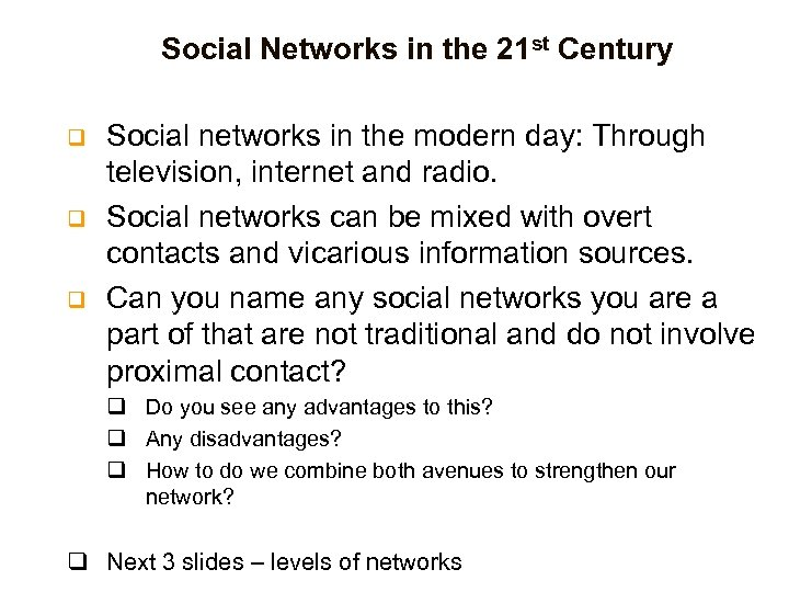Social Networks in the 21 st Century q q q Social networks in the
