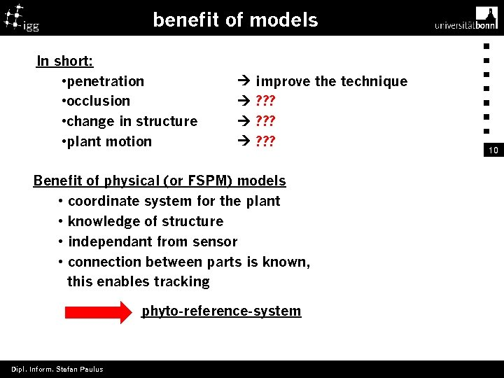 benefit of models In short: • penetration • occlusion • change in structure •