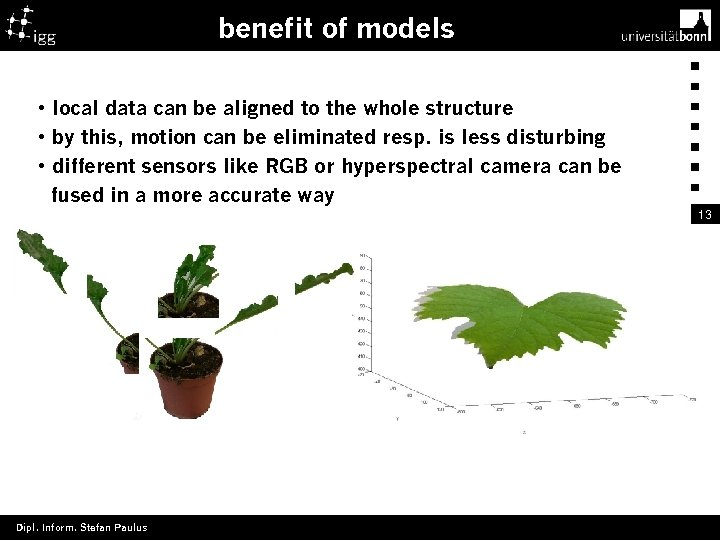 benefit of models • local data can be aligned to the whole structure •