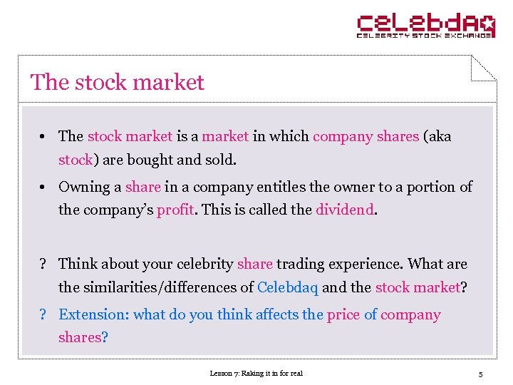 The stock market • The stock market is a market in which company shares