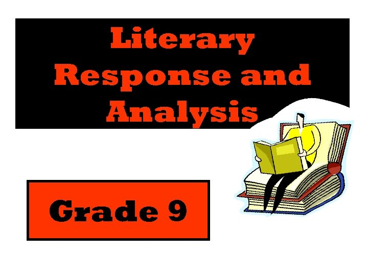 Literary Response and Analysis Grade 9