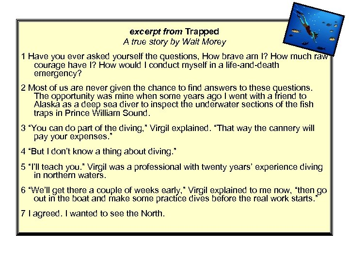 excerpt from Trapped A true story by Walt Morey 1 Have you ever asked