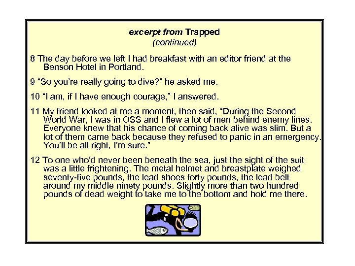 excerpt from Trapped (continued) 8 The day before we left I had breakfast with