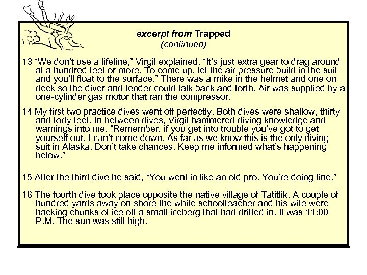 """excerpt from Trapped (continued) 13 """"We don't use a lifeline, """" Virgil explained. """"It's"""