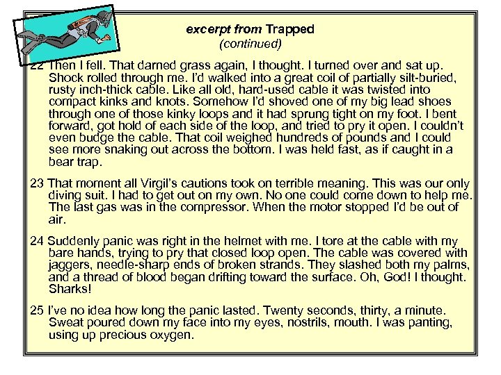 excerpt from Trapped (continued) 22 Then I fell. That darned grass again, I thought.