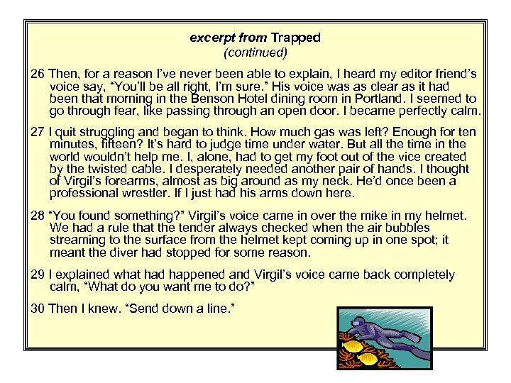 excerpt from Trapped (continued) 26 Then, for a reason I've never been able to