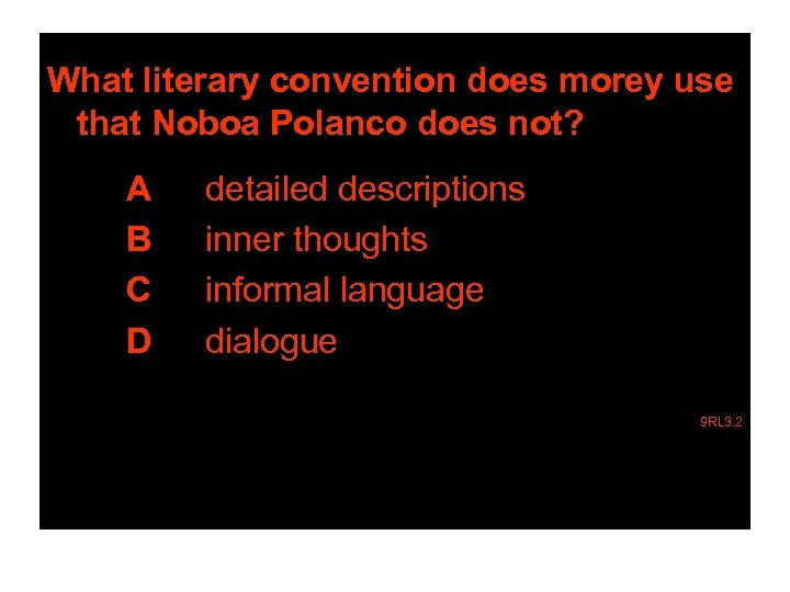 What literary convention does morey use that Noboa Polanco does not? A B C