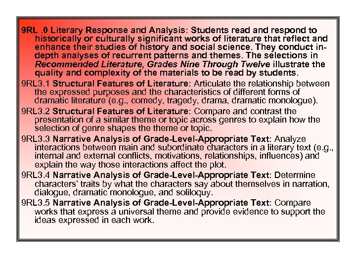 9 RL. 0 Literary Response and Analysis: Students read and respond to historically or