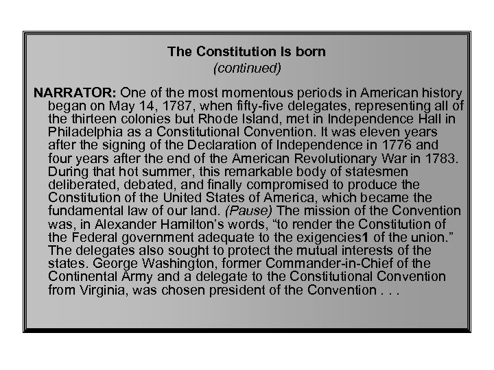 The Constitution Is born (continued) NARRATOR: One of the most momentous periods in American