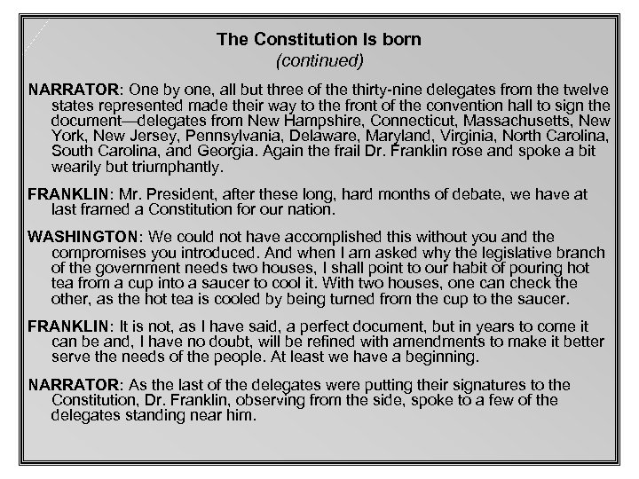 The Constitution Is born (continued) NARRATOR: One by one, all but three of the
