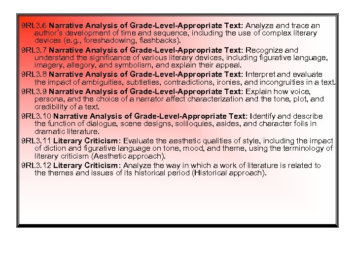 9 RL 3. 6 Narrative Analysis of Grade-Level-Appropriate Text: Analyze and trace an author's