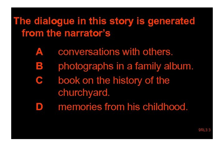 The dialogue in this story is generated from the narrator's A B C D