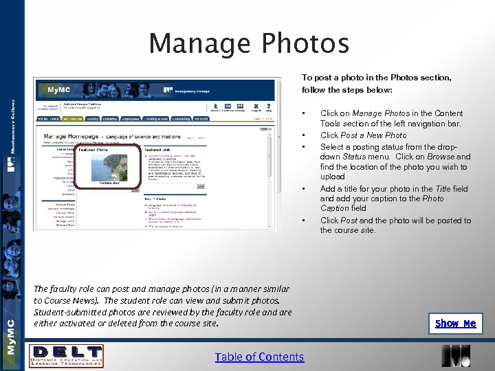Manage Photos To post a photo in the Photos section, follow the steps below: